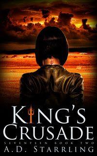 King's Crusade (Seventeen #2) by A.D. Starrling — Supernatural Thriller