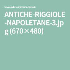 ANTICHE-RIGGIOLE-NAPOLETANE-3.jpg (670×480)
