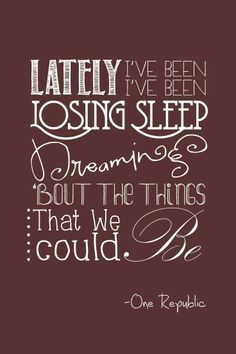 One Republic - Counting Stars again another song I would do by myself <3