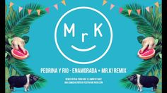 Pedrina y Rio - Enamorada (Mr.K! Remix)