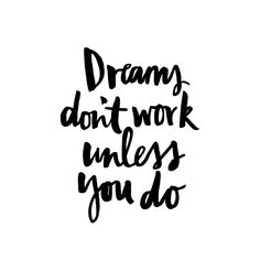 dreams don't work unless you do - jasmine dowling