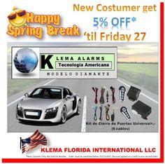 SPRING BREAK 2015 en KLEMA CAR ALARM AND ACCESSORIES  http://www.klemallc.com/categorias.php?marca=1 5% Descuento en todo nuestro inventario para ordenes de compra recibidas hasta el 03/27/2015  EXPORTS@KLEMALLC.COM  MIAMI@KLEMALLC.COM WWW.KLEMALLC.COM  Aproveche su visita a Florida y conozca nuestras Oficinas y Almacenes en Miami  Grupo KLEMA USA 4960 NW 165th Street, Unit 9B, Miami, FL 33014. Phone : 1 - 305 - 628.0709 / 626.9006 WhatsApp : 1 - 786 - 285.1243