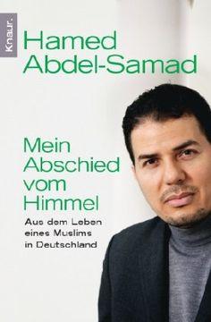 Mein Abschied vom Himmel: Aus dem Leben eines Muslims in Deutschland: Amazon.de: Hamed Abdel-Samad: Bücher