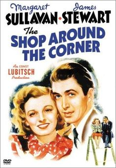 The Shop Around the Corner (1940) One of my favorite movies of all time.