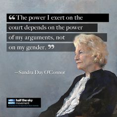LAW~July 1981 President Reagan nominated Sandra Day O'Connor to be the first woman to serve on the Supreme Court. She served until Jan. Lawyer Quotes, Sandra Day O'connor, Half The Sky, Historical Quotes, Best Motivational Quotes, Women In History, Life Quotes, Qoutes, Persona