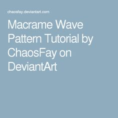 Macrame Wave Pattern Tutorial by ChaosFay on DeviantArt