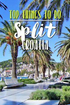 Split Croatia Top things to do