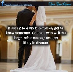 It takes 2-4 years to completely get to know someone..