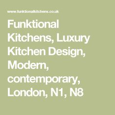 Our range of kitchens suits all budgets. Luxury Kitchen Design, Luxury Kitchens, North London, Modern Contemporary, Traditional, Ideas, Thoughts