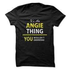 Its An ANGIE thing, you w... #Personalized #Tshirt #nameTshirt