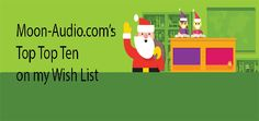 SANTA, Here Is My List from Moon-Audio.com