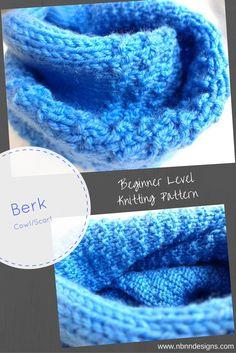 Berk Cowl Scarf - Beginner Level Knitting Pattern www.nbnndesigns.com Quick Knits, Bind Off, Cowl Scarf, Last Minute Gifts, Knitting Patterns, Stitch, Crochet, Design, Knit Patterns