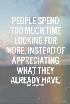 Appreciate what you have. - Harold L Hutchinson - Google+