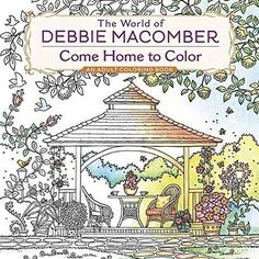 From Beloved Author And Hallmark Channel Favorite Debbie Macomber This Special Adult Coloring Book Features Forty Five Original Illustrations Depicting