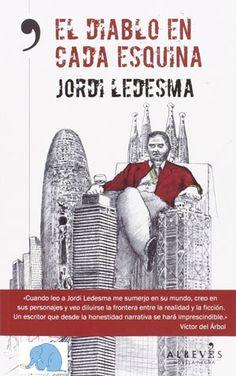 El diablo en cada esquina. Jordi Ledesma. Valoració: 4,6. http://bibliotecacambrils.blogspot.com.es/2015/03/els-lectors-recomanen.html. https://www.youtube.com/watch?v=zIQuJKnX2No