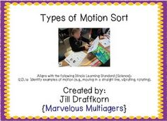 Students sort pictures by the object's type of motion - straight, back and forth, or circular. Great for a force and motion unit!