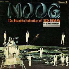 Moog / The Electric Eclectics of Dick Hyman  1969