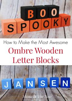 How to Make the Most Awesome Ombre Wooden Letter Blocks. Create Halloween decorations and play-based learning tools. The possibilities for these hands-on spelling tools/ decorative blocks are endless.