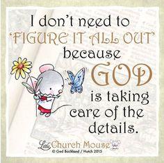 Relax... Gods got this! #LittleChurchMouse