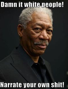 :)  Morgan Freeman IS special.  Can't imagine what the past few years would have been like without his voice in our entertainments.