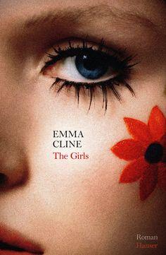Emma Cline: The Girls (Hanser) Auch als Hörbuch! (Hörbuch Hamburg) »Dieses Buch wird Ihr Herz brechen und Sie umhauen!« #Lesen #Hörbuch #TheGirls #Bestseller #Literatur