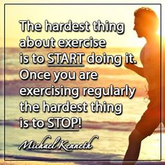 The hardest thing about exercise is to START doing it. Once you are exercising regularly the hardest thing is to stop! Losing Weight Tips, Weight Loss Tips, Lose Weight, Fitness Tips, Health Fitness, Just Do It, Healthy Life, Healthy Eating, Jokes