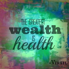 health is wealth expannsion of proverb English proverbs and sayings beginning with h half a loaf is better than none health is better than wealth it's better to be in good health than to be rich.