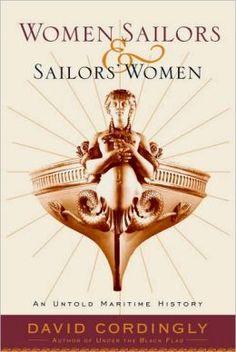Women Sailors and Sailors' Women: An Untold Maritime History by David Cordingly