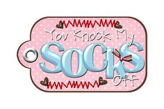 My Digital Creations: Valentine Gift Tag - You Knock My Socks Off!