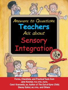 Answers to Questions Teachers Ask about Sensory Integration: Forms, Checklists, and Practical Tools - Carol Kranowitz, Stacey Szklut, Jane Koomar, Lynn Balzer-Martin