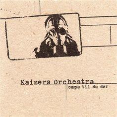 Kaizers Orchestra Ompa til du dør (LP)