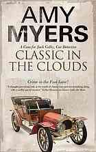 Classic in the clouds : a case for Jack Colby, car detective  Author:Amy Myers  Publisher:Sutton : Severn House, 2012.  Edition/Format: Book : Fiction : English   Summary:Jack Colby lends a hand in tracking down a car that took part in the Peking to Paris rally of 1907 as part of a charity recreation of the historic rally in Kent, but the investigation becomes dangerous when criminals join the search for the car.