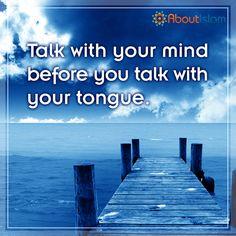 Think first! #IslamicBehaviour #ThinkFirst #Islam