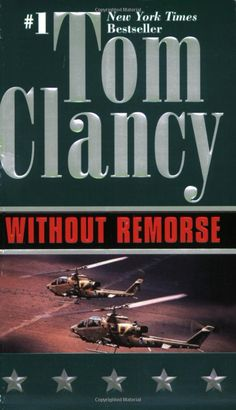 Without Remorse (John Clark Novel, A) by Tom Clancy - Berkley Good Books, Books To Read, My Books, Jack Ryan Series, Tom Clancy Books, John Clark, Newest Tv Shows, Book Writer, Reading Levels