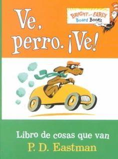 Ve, Perro. Ve! / Go, Dog. Go : Libro De Cosas Que Van: Libro De Cosas Que Van