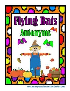 """""""Flying Bats"""" Antonyms is a cute bat activity.  After printing the bats you have to cut the wings off the middle part of the bat.  Students will then match the antonyms on the two wings and attach them to the middle part of the bat.  This activity can be used as whole group or you can place in your literacy stations so students can work independently."""
