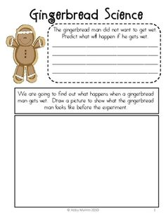 This is an activity worksheet to be used with when observing what happens to a gingerbread cookie when submerged in water!  Kids love this activity...