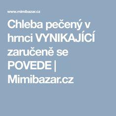 Chleba pečený v hrnci VYNIKAJÍCÍ zaručeně se POVEDE | Mimibazar.cz