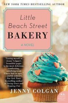 Little Beach Street Bakery by Jenny Colgan. Click on the cover to see if the book is available at Freeport Community Library.