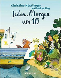 Jeden Morgen um 10: Amazon.de: Christine Nöstlinger, Katharina Sieg: Bücher
