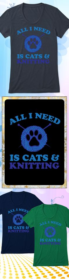 All I Need Is Cats and Knitting - Limited edition. Order 2 or more for friends/family & save on shipping! Makes a great gift!