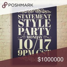 🎉Next Week! Co-Hosting My first Posh Party🎉 🎉🎉Next Monday night y'all! 10/17 @ 9pm CST. So excited and honored to be co-hosting the Statement Style Party with some fabulous ladies: @robynstank, @shararose18, @alexiscb, and @frogs4me430!  Please like, comment, and share this listing so I can check out your closet! 😘😘 Tops