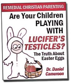 I like to creatively dye my Lucifer's testicles this time of the year.  Sometimes I fry them in butter.