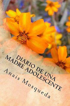 Diario de una madre adolescente - Anais Mosqueda