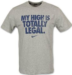 my high is totally legal running tee Legal Highs, Fit Board Workouts, Quote Posters, How To Run Longer, Nike Dri Fit, Shirt Designs, Running, My Style, Tees
