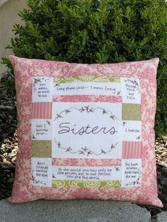 sweet pillow..Sisters#Repin By:Pinterest++ for iPad#