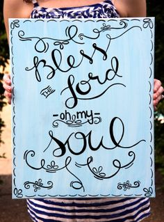 Canvas Quote Painting. Bless the Lord oh my soul. By at: www.etsy.com/shop/mylifeinquotes