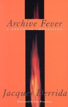 JACQUES DERRIDA Archive Fever A Freudian Impression