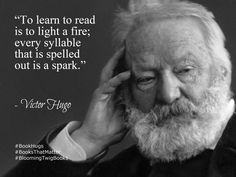 To learn to read is to light a fire_ every syllable that is spelled out is a spark. - Victor Hugo #booksthatmatter #bookhugs #bloomingtwig #yourstory