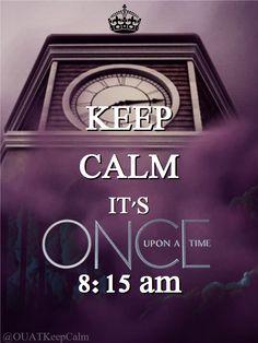 KEEP CALM IT'S 8:15 am. #OUAT